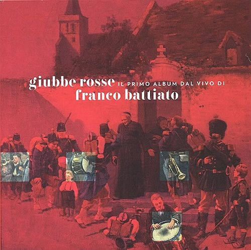 Franco Battiato - Giubbe Rosse (2020) [FLAC] {30th Anniversary remastered Edition}