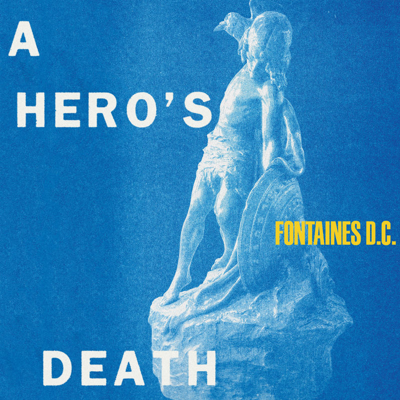 Fontaines D.C. - A Hero's Death (2020) [FLAC]