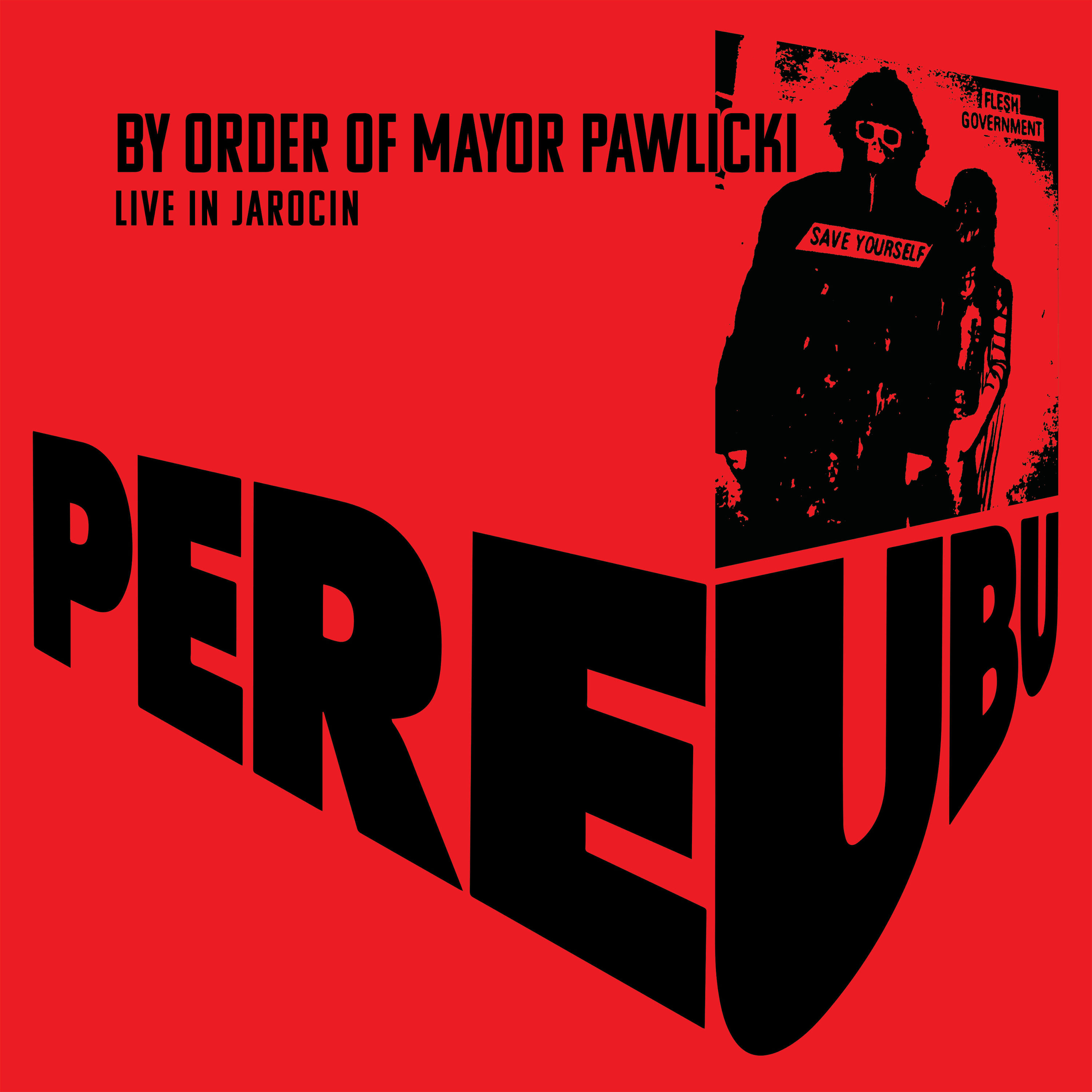 Pere Ubu - By Order Of Mayor Pawlicki (Live In Jarocin) (2020) [FLAC]